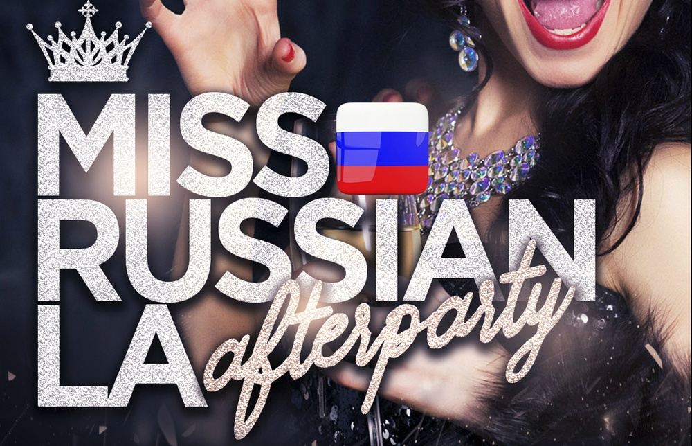 Miss Russian LA Afterparty in Los Angeles - Buy tickets online